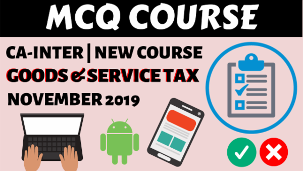 GST MCQs for November 2019 | CA Inter/IPCC cover