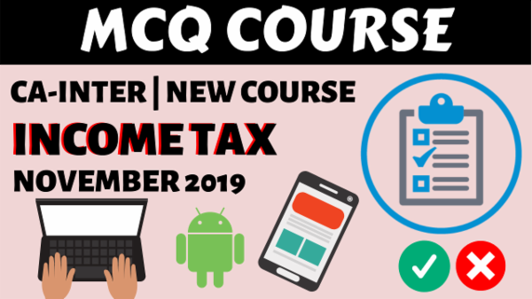 Income Tax MCQs for November 2019 | CA Inter/IPCC cover