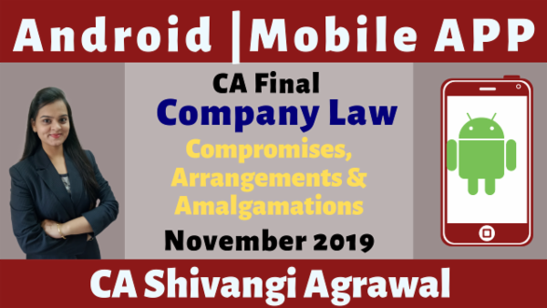 CA Final Compromises, Arrangements and Amalgamations N19 | Mobile APP cover