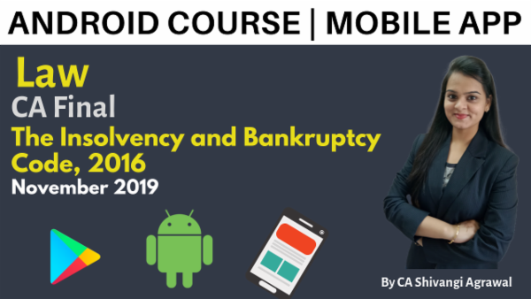CA Final Law The Insolvency and Bankruptcy Code, 2016 Nov 2019 | Mobile App cover