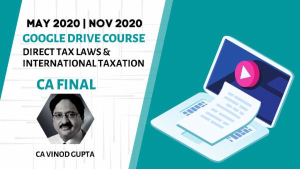 CA Final Direct Tax Laws and International Taxation Online Classes - May 2020 & Nov 2020 cover